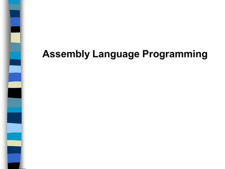 Assembly Language Programming. CPU The CPU contains a Control Unit, Arithmetic Logic Unit (ALU) and a small number of memory locations called Registers.