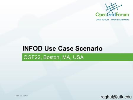 © 2006 Open Grid Forum INFOD Use Case Scenario OGF22, Boston, MA, USA