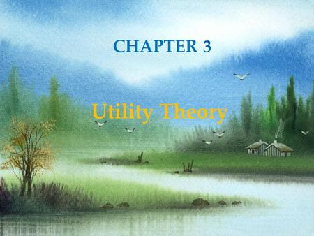 2 of 35 © 2008 Prentice Hall Business Publishing Microeconomics Robert S. Pindyck, 8e. CHAPTER 3 Utility Theory.