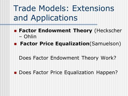 Trade Models: Extensions and Applications