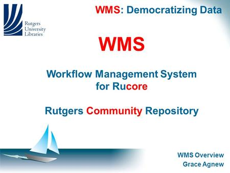WMS: Democratizing Data