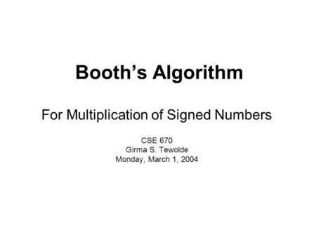For Multiplication of Signed Numbers