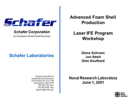 Schafer Corporation An Employee-Owned Small Business Schafer Laboratories Schafer Corporation at Sandia National Laboratory 1515 Eubank SE, M.S 1196 Albuquerque,
