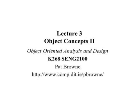 Lecture 3 <strong>Object</strong> Concepts II