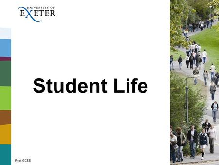 Student Life Post-GCSE. Academic Differences between school or college and university: You chose what you're studying You often choose when you study.