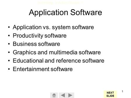 Technology In Action Chapter 1 1 Application Software Application vs. system software Productivity software Business software Graphics and multimedia software.