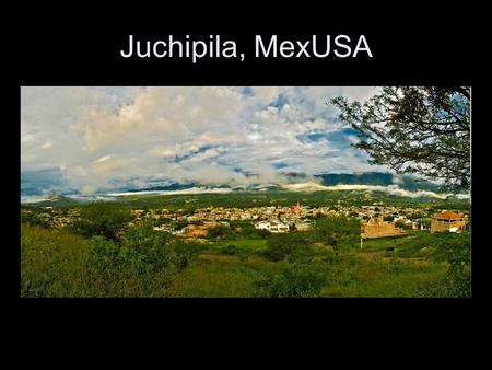 Juchipila, MexUSA. Human Rights are Transnational(?) Universal Declaration of Human Rights (1948): Article 23. (1) Everyone has the right to work, to.