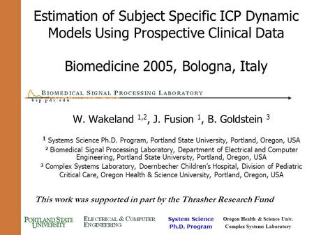System Science Ph.D. Program Oregon Health & Science Univ. Complex Systems Laboratory 1 Estimation of Subject Specific ICP Dynamic Models Using Prospective.