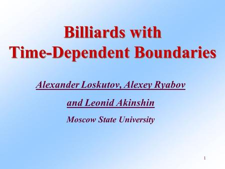Billiards with Time-Dependent Boundaries