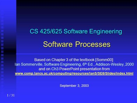 CS 425/625 Software Engineering Software Processes