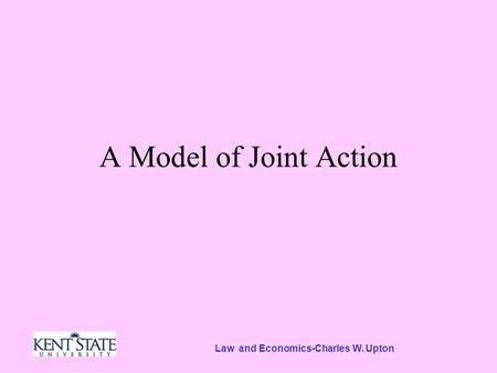 Law and Economics-Charles W. Upton A Model of Joint Action.