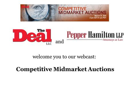 And welcome you to our webcast: Competitive Midmarket Auctions.
