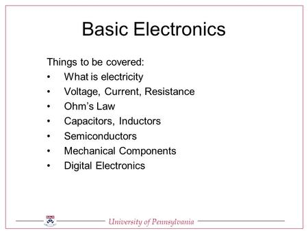 University Of Pennsylvania Basic Electronics Things To Be Covered