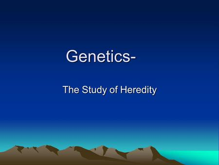 Genetics- The Study of Heredity Domestication of dogs may have been one of the earliest human experiments with genetics. Domestic dogs came from wild.