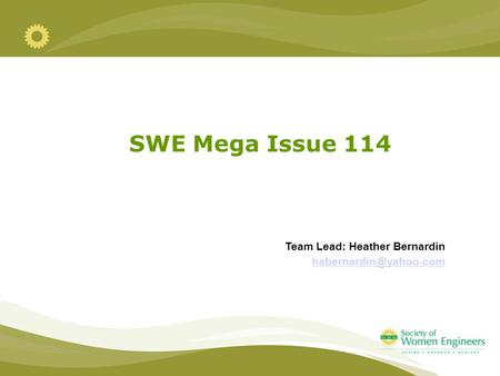 SWE Mega Issue 114 Team Lead: Heather Bernardin