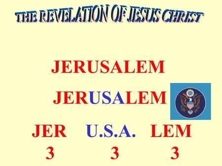 JERUSALEM JERUSALEM JER U.S.A. LEM 3 3 3. CHAPTER 13 PART I.