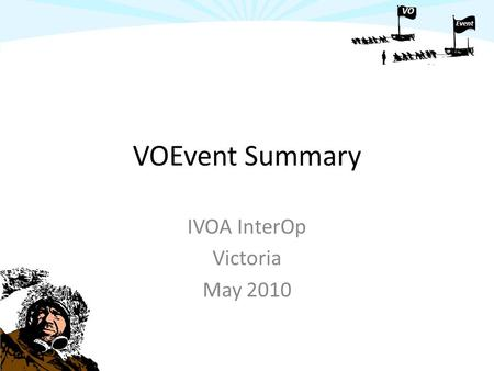 VO Event VOEvent Summary IVOA InterOp Victoria May 2010.