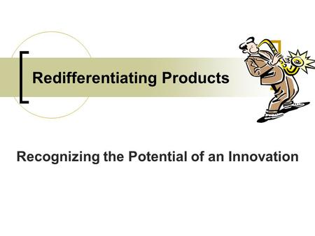 Redifferentiating Products