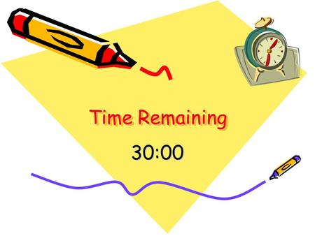 Time Remaining 30:00. 29:30 29:00 28:30 28:00.