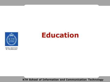 KTH School of Information and Communication Technology Education.
