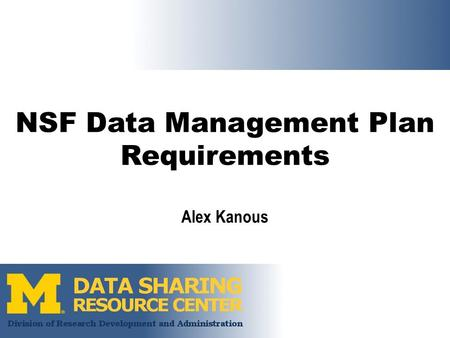 NSF Data Management Plan Requirements Alex Kanous