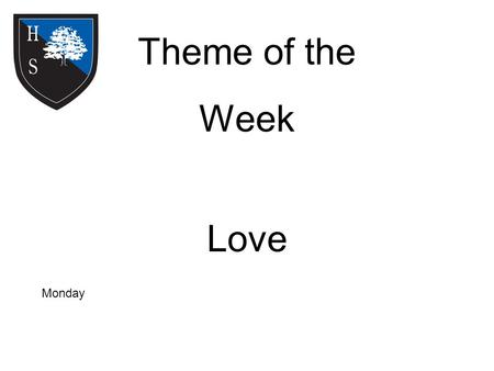 Theme of the Week Love Monday. Word of the Day In the arithmetic of love, one plus one equals everything, and two minus one equals nothing. humorous.