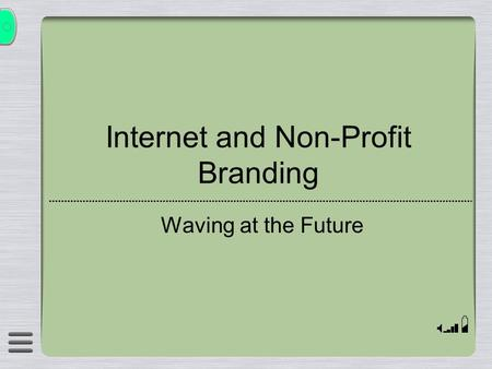 Internet and Non-Profit Branding Waving at the Future.