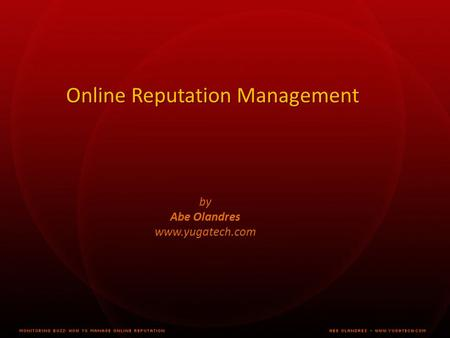 Online Reputation Management by Abe Olandres www.yugatech.com.