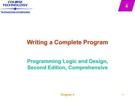 4 Chapter 41 Writing a Complete Program Programming Logic and Design, Second Edition, Comprehensive 4.