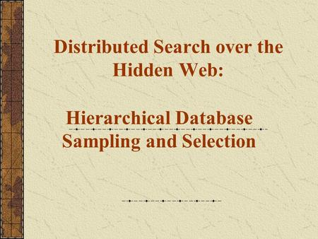 Distributed Search over the Hidden Web: Hierarchical Database Sampling and Selection.