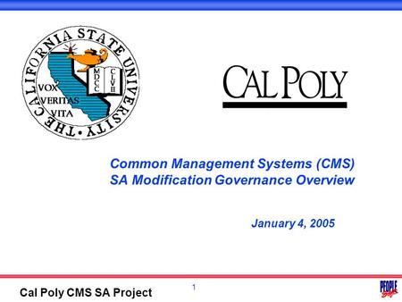 1 Cal Poly CMS SA Project Common Management Systems (CMS) SA Modification Governance Overview January 4, 2005.