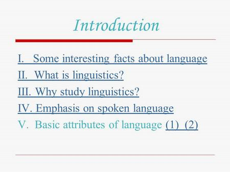 Introduction I. Some interesting facts about language