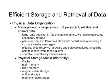 Efficient Storage and Retrieval of Data