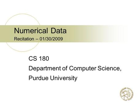 Numerical Data Recitation – 01/30/2009