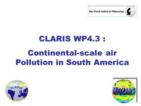 CLARIS WP4.3 : Continental-scale air Pollution in South America.