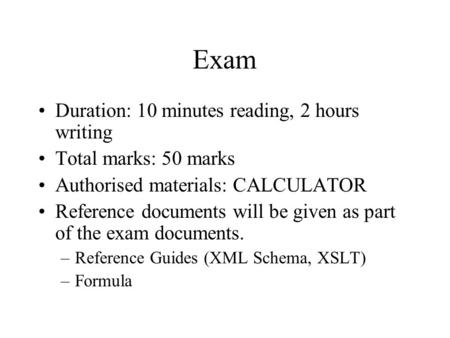 Exam Duration: 10 minutes reading, 2 hours writing Total marks: 50 marks Authorised materials: CALCULATOR Reference documents will be given as part of.