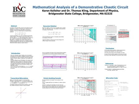 Mathematical Analysis of a Demonstrative Chaotic Circuit Karen Kelleher and Dr. Thomas Kling, Department of Physics, Bridgewater State College, Bridgewater,