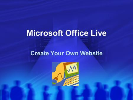 Microsoft Office Live Create Your Own Website Basics Behind Office Live Allows users to create a professional presence without the hefty expenses of.