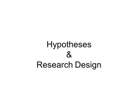 Hypotheses & Research Design