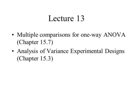 Lecture 13 Multiple comparisons for one-way ANOVA (Chapter 15.7)