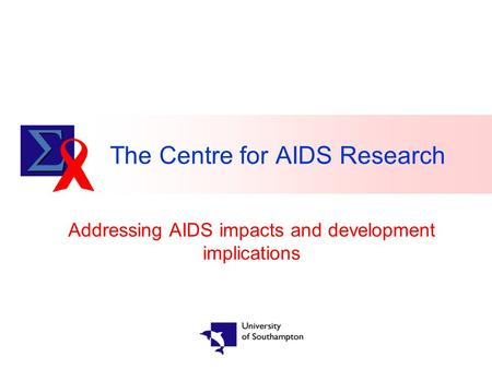 The Centre for AIDS Research Addressing AIDS impacts and development implications.
