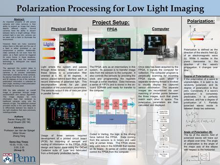 Polarization Processing for Low Light Imaging Abstract: An important property of still picture cameras and video cameras is their ability to present an.
