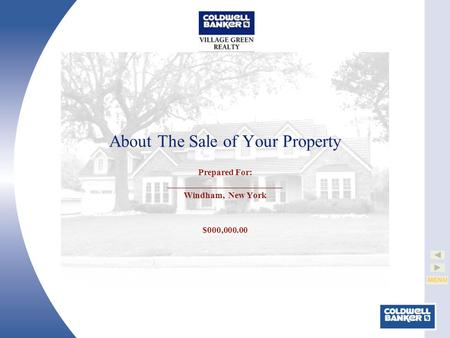 MENU About The Sale of Your Property Prepared For: __________________________ Windham, New York $000,000.00.