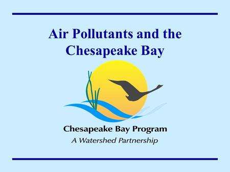 Air Pollutants and the Chesapeake Bay