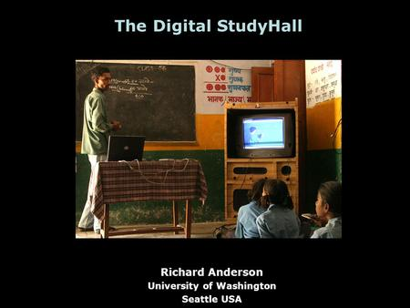 The Digital StudyHall Richard Anderson University of Washington Seattle USA.