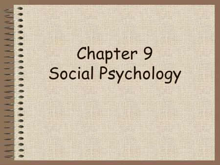 Chapter 9 Social Psychology 2 of 26 Social Psychology: Scientific study of how we influence one another's behavior and thinking. Social Psychology.