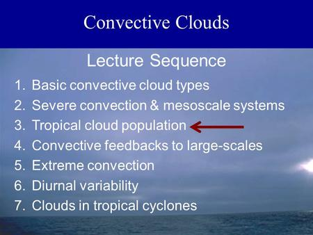 Convective Clouds Lecture Sequence Basic convective cloud types