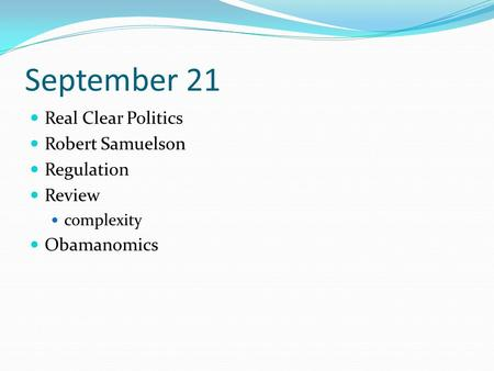 September 21 Real Clear Politics Robert Samuelson Regulation Review complexity Obamanomics.