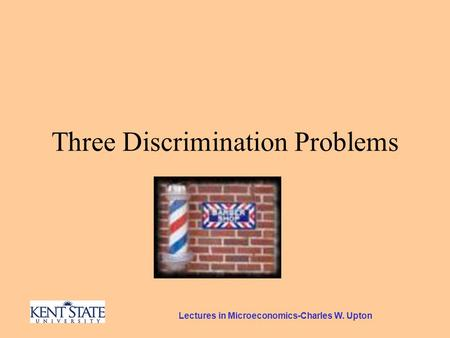 Lectures in Microeconomics-Charles W. Upton Three Discrimination Problems.