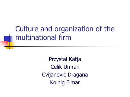 Culture and organization of the multinational firm
